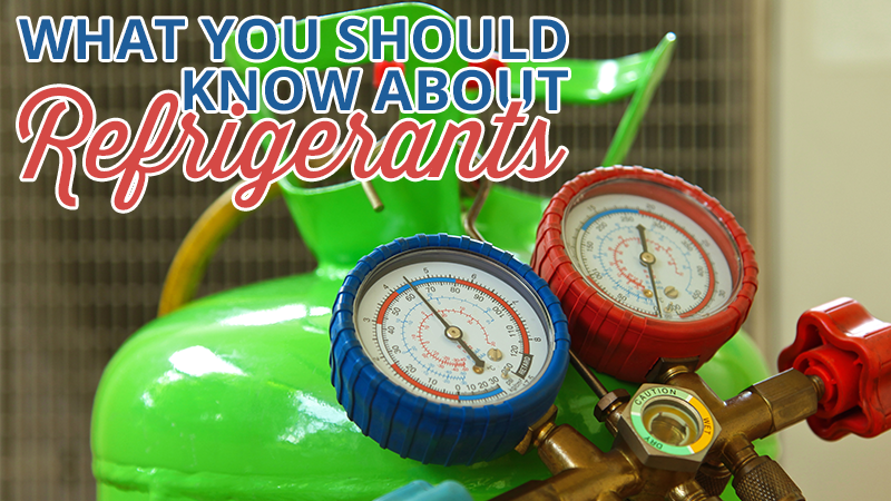What You Should Know about Refrigerants