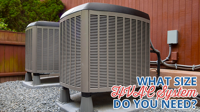 What Size HVAC System Do You Need?