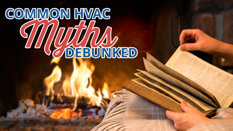 Common Myths about Your HVAC System Debunked