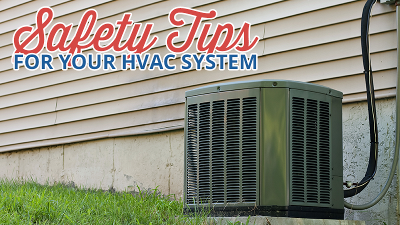 Safety Tips for Your HVAC System